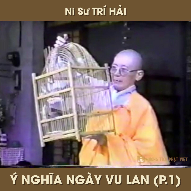 Ni sư Trí Hải thuyết giảng: Ý NGHĨA NGÀY VU LAN TRONG TRUYỀN THỐNG ĐẠI THỪA